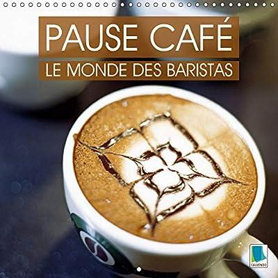 Pause cafe : le monde des Baristas 2019: La culture du cafe - un plaisir a deguster lentement les yeux fermes