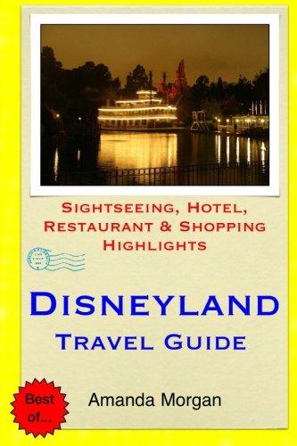 Disneyland Travel Guide: Sightseeing, Hotel, Restaurant & Shopping Highlights