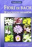 Scarica Libro Fiori di Bach 38 descrizioni dinamiche (PDF,EPUB,MOBI) Online Italiano Gratis