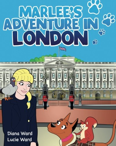Marlee's Adventure in London (The Adventures of Marlee and Friends)