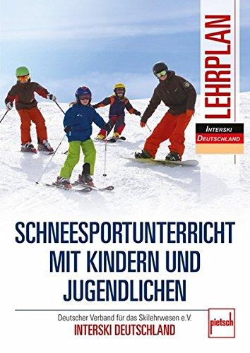 Download Schneesportunterricht mit Kindern und Jugendlichen - Lehrplan: Deutscher Verband für das Skilehrwesen e.V. - INTERSKI DEUTSCHLAND