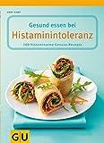 Gesund essen bei Histaminintoleranz (GU Genussvoll essen)