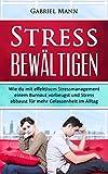 Image de Stress bewältigen: Wie du mit effektivem Stressmanagement einem Burnout vorbeugst und Stress abbaust für mehr Gelassenheit im Alltag. (Stress, Burno