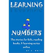 LEARNING NUMBERS 4: The stories for kids, reading books & learning series on line (THE LEARNING SERIES Book 1) (English Edition)