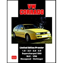 VW Corrado Limited Edition Premier: Models Reported On: 1.8 2.0 2.8 2.9 Supercharged G60 SLC VR6 Neuspeed Oettinger