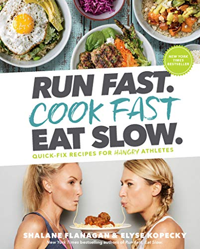 run fast. cook fast. eat slow.: quick-fix recipes for hangry athletes (english edition)