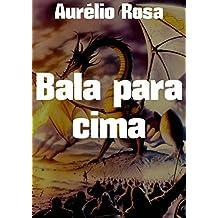 Bala para cima (Portuguese Edition)