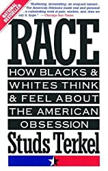 Race: How Blacks and Whites Think and Feel About the American Obsession by Studs Terkel (1993-03-01)