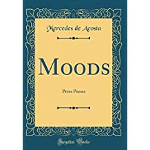 Moods: Prose Poems (Classic Reprint)