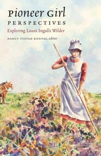 pioneer-girl-perspectives-exploring-laura-ingalls-wilder