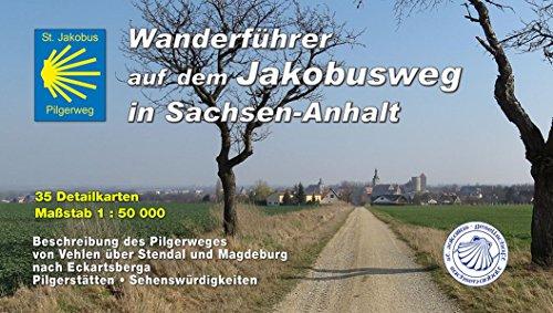 Jakobusweg in Sachsen-Anhalt: Wanderführer auf dem Jakobusweg in Sachsen-Anhalt