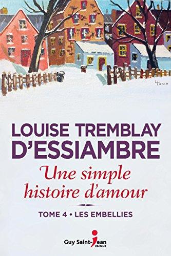 Une simple histoire d'amour, tome 4: Les embellies par Louise Tremblay d'Essiambre