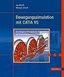 Image de Bewegungssimulation mit CATIA V5: Grundlagen und praktische Anwendung der kinematischen Si