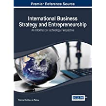 International Business Strategy and Entrepreneurship: An Information Technology Perspective (Advances in Business Strategy and Competitve Advantage (Absca))