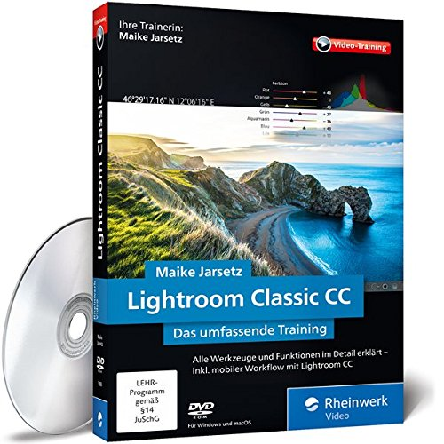 Rheinwerk Lightroom Classic CC, Das umfassende Video-Training mit Maike Jarsetz Software (Adobe Photoshop Lightroom 6)