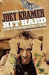Hit Hard: A Story of Hitting Rock Bottom at the Top by Joey Kramer (2010-06-29)