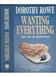 Cover of: Wanting Everything: Art of Happiness | Dorothy Rowe