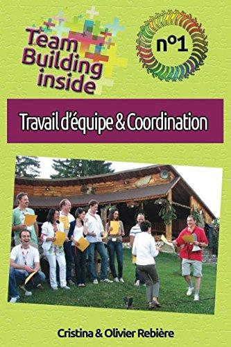 Team Building inside n°1 - travail d'équipe & coordination: Créez et vivez l'esprit d'équipe !