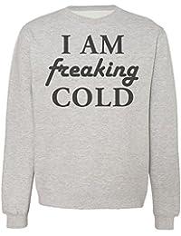 I Am Freaking Cold Sudadera Unisex