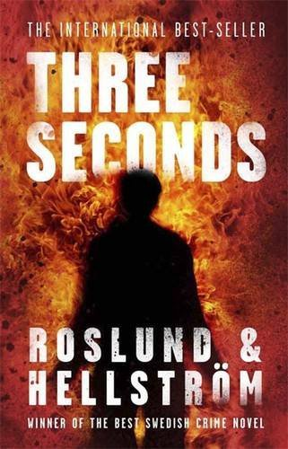 Three Seconds. Anders Roslund and Brge Hellstrm (DCI Ewert Grens) by Anders Roslund (2011-02-01)