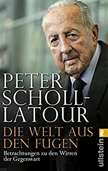 Die Welt aus den Fugen von [Scholl-Latour, Peter]