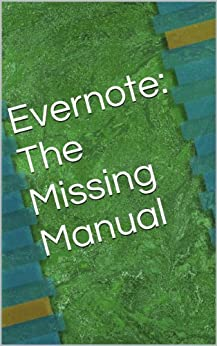 Evernote: The Missing Manual (English Edition) par [Clevenger, Tammy]