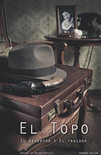 El Topo, El Desertor y El Traidor por José Antonio Sainz de la Peña