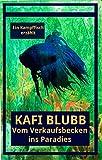 Kafi Blubb: Vom Verkaufsbecken ins Paradies: Ein Kampffisch erzählt
