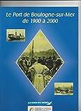 Le port de Boulogne, 1900-2000...