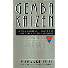Gemba Kaizen: A Commonsense, Low-Cost Approach to Management by Masaaki Imai (1997-03-01)