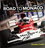 The Road to Monaco: My Life in Motor Racing