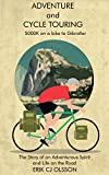 Outdoor Recreation Best Deals - Adventure and Cycle Touring: 5000K on a bike to Gibraltar, the Story of and Adventurous Spirit and Life on the Road (Travel, Outdoors, Cycling, Lifestyle, Adventure Cycling Book 1) (English Edition)