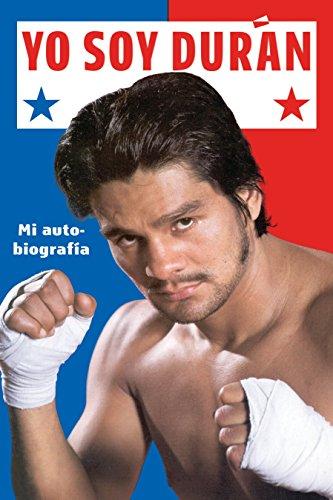 Yo Soy Duran: Mi Autobiografia por Roberto Duran