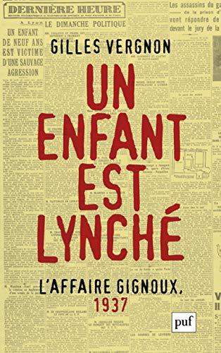 Un enfant est lynché : l'affaire Gignoux, 1937 : Violence et politique dans la France du Front populaire
