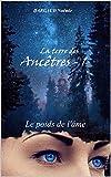 Le poids de l'âme: bit-lit (La terre des ancêtres t. 1)...