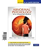 Abnormal Psychology in a Changing World, Books a la Carte Plus Mypsychlab -- Access Card Package