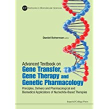 Advanced Textbook on Gene Transfer, Gene Therapy and Genetic Pharmacology:Principles, Delivery and Pharmacological and Biomedical Applications of Nucleotide-Based Therapies