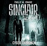Sinclair Academy - Folge 06: Cyber-Dämonen. (Die neuen Geisterjäger, Band 6)