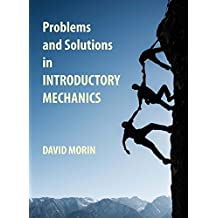 Problems and Solutions in Introductory Mechanics (English Edition)