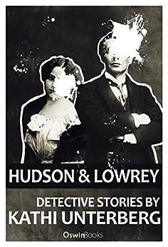 Hudson & Lowrey: Detective Stories von [Unterberg, Kathi]