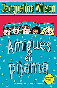 Amigues en pijama par Jacqueline Wilson