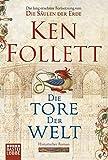 Die Tore der Welt: Roman - Ken Follett