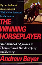 The Winning Horseplayer: Comprehensive Introduction to Thoroughbred Handicapping and Betting