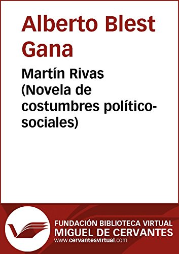 Martín Rivas (Biblioteca Virtual Miguel de Cervantes) por Alberto Blest Gana