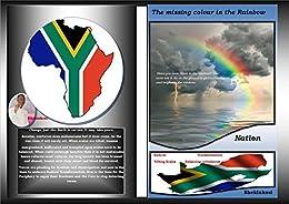 The missing colour in the rainbow: Radical Transformation: Tilting scales balancing imbalances (English Edition) par [Limbo, Bhekinkosi]