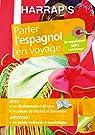 Harrap's parler l'Espagnol en voyage par Harrap's