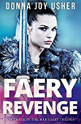 Faery Revenge (Book Three in The War Faery Trilogy) (English Edition)