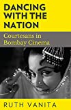#8: Dancing with the Nation: Courtesans in Bombay Cinema