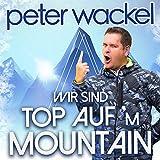 Wir sind top auf'm Mountain
