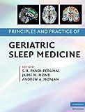 Principles and Practice of Geriatric Sleep Medicine (Cambridge Medicine (Hardcover))